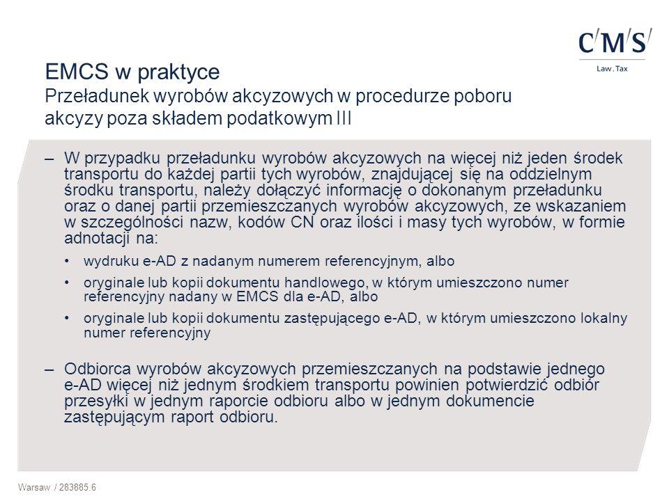 EMCS w praktyce Przeładunek wyrobów akcyzowych w procedurze poboru akcyzy poza składem podatkowym III