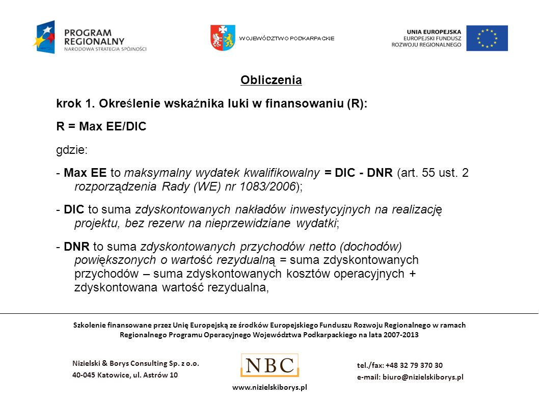 Obliczenia krok 1. Określenie wskaźnika luki w finansowaniu (R): R = Max EE/DIC. gdzie: