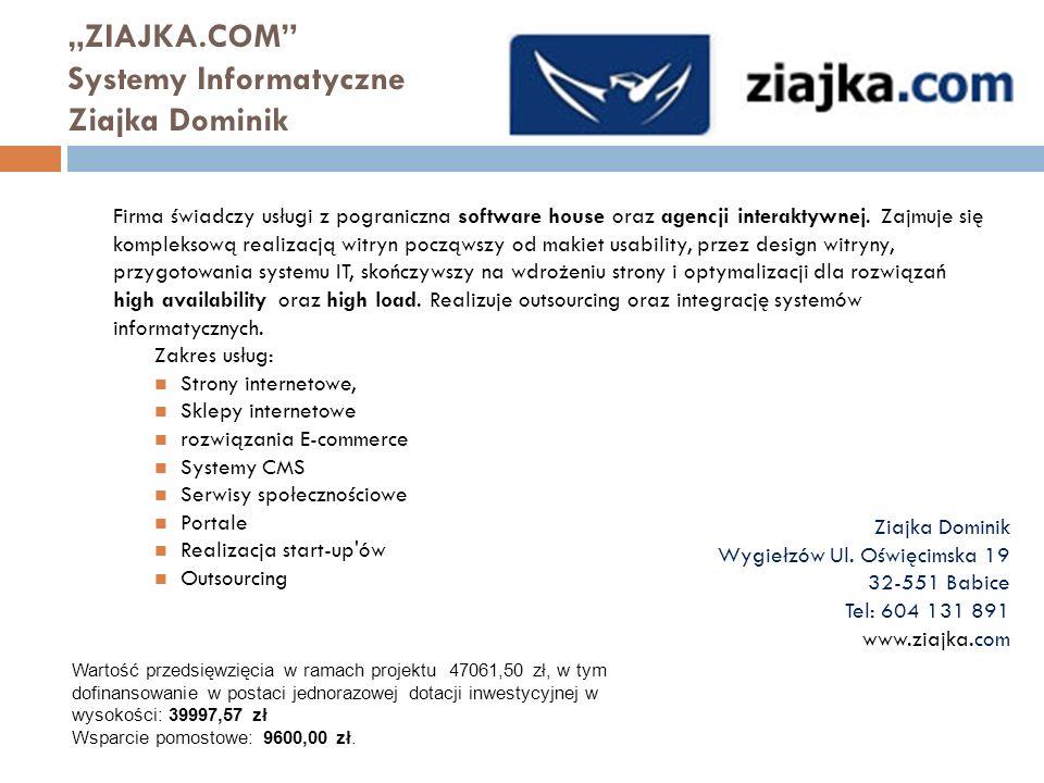 """""""ZIAJKA.COM Systemy Informatyczne Ziajka Dominik"""