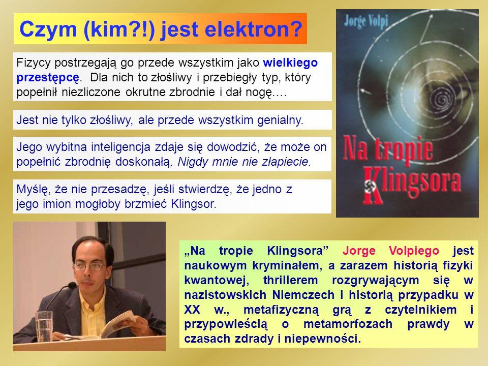 Czym (kim !) jest elektron