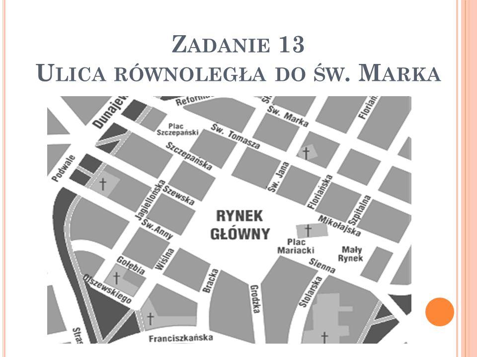 Zadanie 13 Ulica równoległa do św. Marka