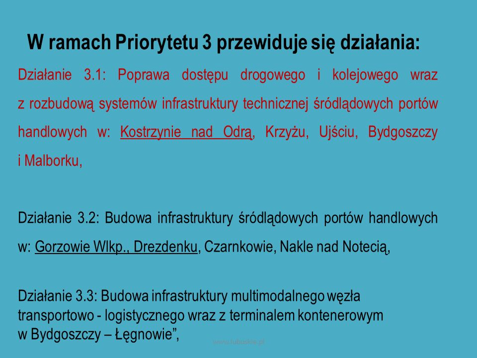 W ramach Priorytetu 3 przewiduje się działania: