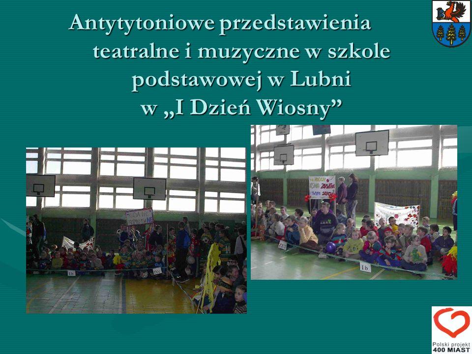 """Antytytoniowe przedstawienia teatralne i muzyczne w szkole podstawowej w Lubni w """"I Dzień Wiosny"""