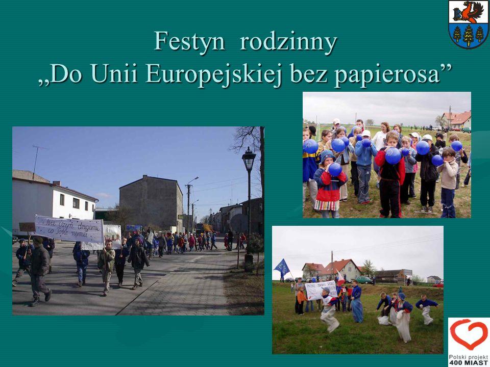 """Festyn rodzinny """"Do Unii Europejskiej bez papierosa"""