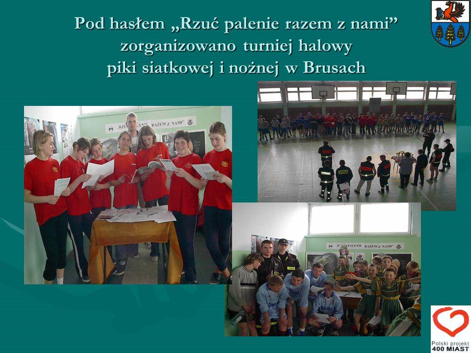 """Pod hasłem """"Rzuć palenie razem z nami zorganizowano turniej halowy piki siatkowej i nożnej w Brusach"""