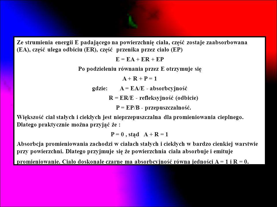Po podzieleniu równania przez E otrzymuje się A + R + P = 1