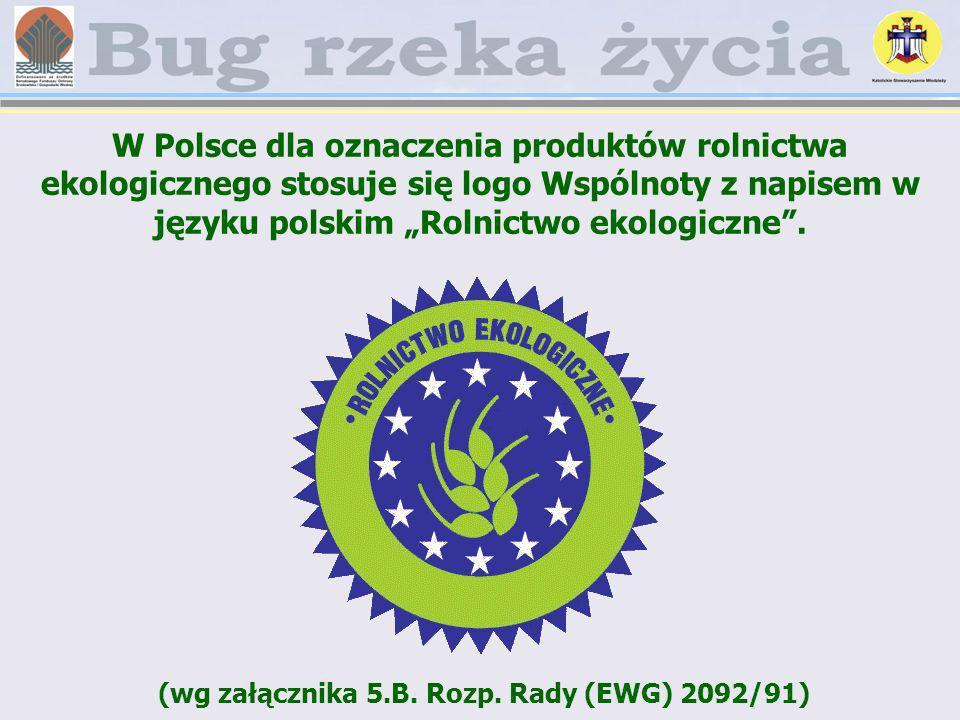 (wg załącznika 5.B. Rozp. Rady (EWG) 2092/91)
