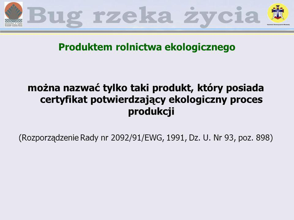 Produktem rolnictwa ekologicznego