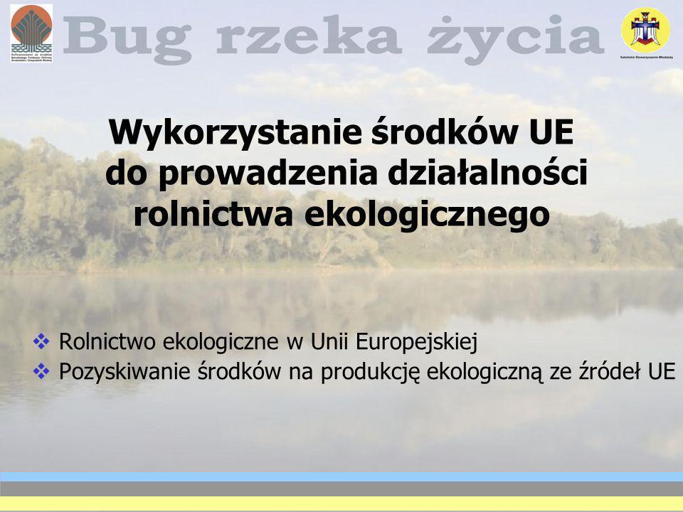 Wykorzystanie środków UE do prowadzenia działalności rolnictwa ekologicznego