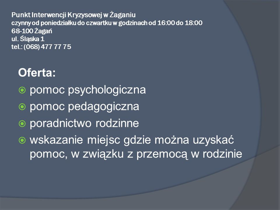 Oferta: pomoc psychologiczna pomoc pedagogiczna poradnictwo rodzinne