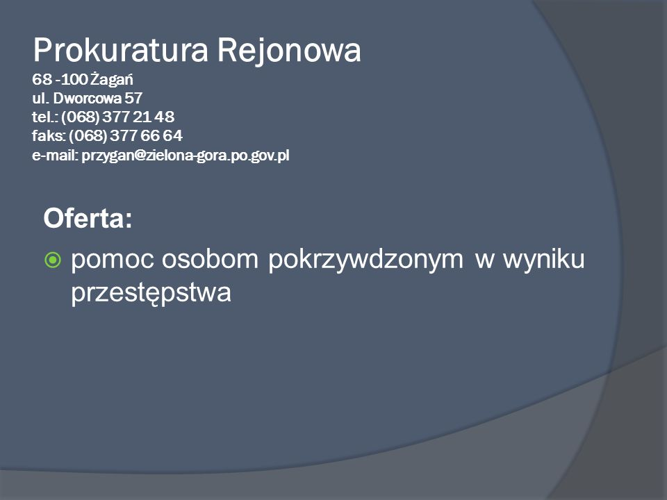 Prokuratura Rejonowa 68 -100 Żagań ul. Dworcowa 57 tel