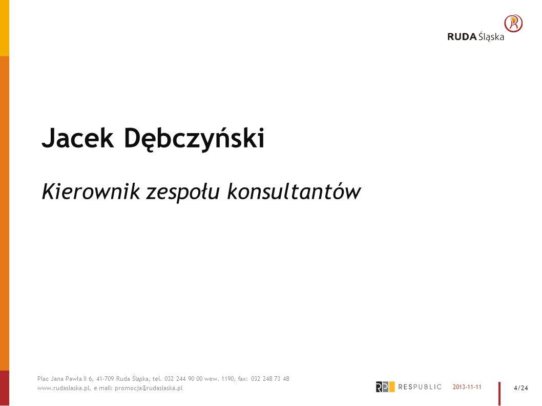 Jacek Dębczyński Kierownik zespołu konsultantów 4/24