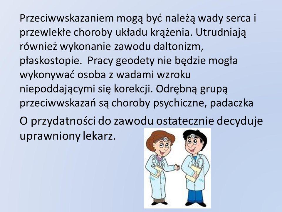 O przydatności do zawodu ostatecznie decyduje uprawniony lekarz.
