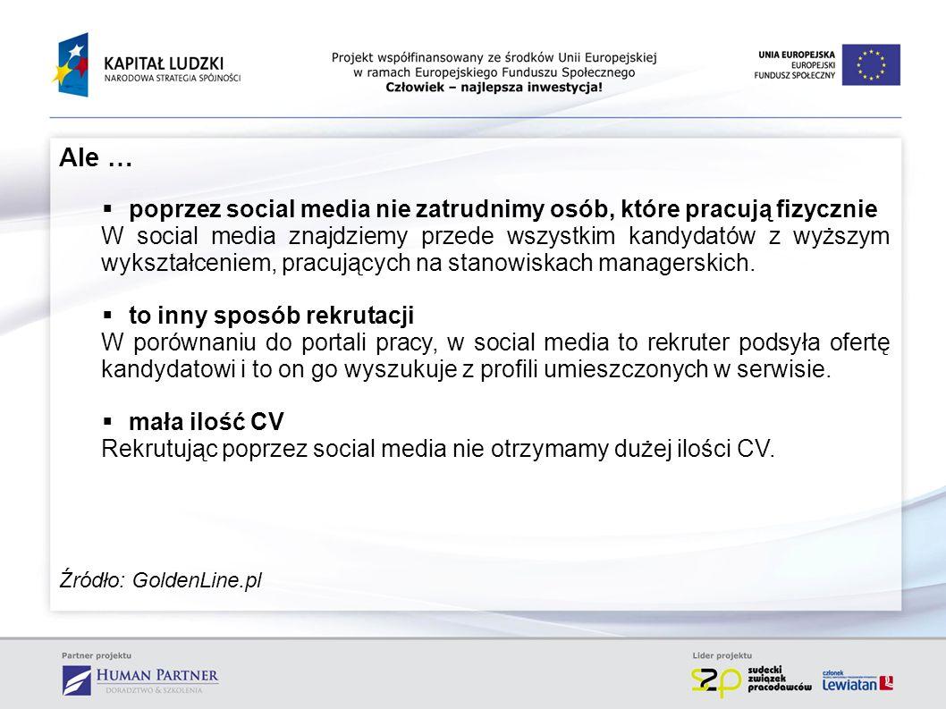 Ale … poprzez social media nie zatrudnimy osób, które pracują fizycznie.
