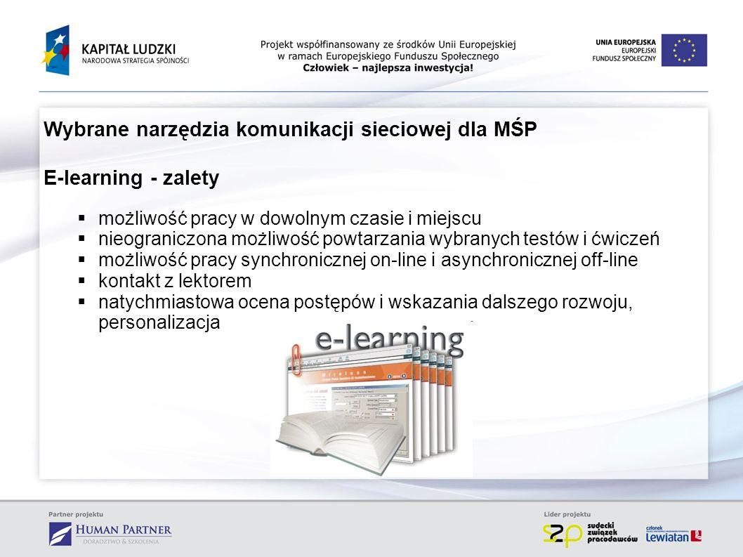 E-learning - zalety Wybrane narzędzia komunikacji sieciowej dla MŚP