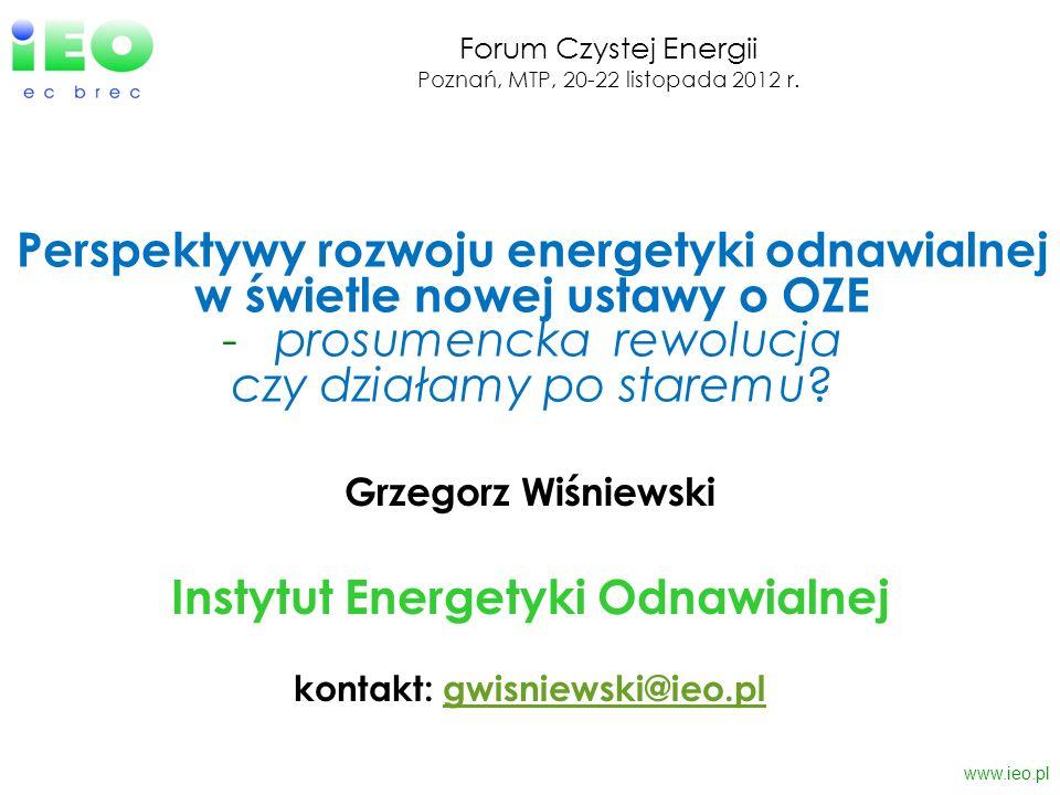 Instytut Energetyki Odnawialnej kontakt: gwisniewski@ieo.pl