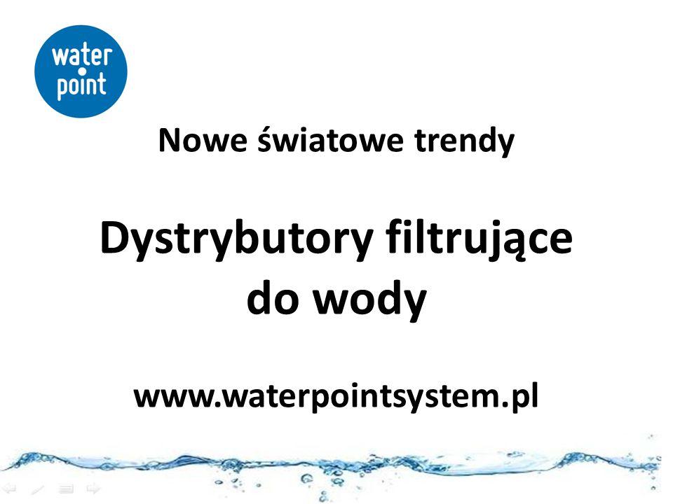 Nowe światowe trendy Dystrybutory filtrujące do wody www