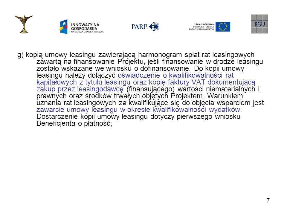 g) kopią umowy leasingu zawierającą harmonogram spłat rat leasingowych zawartą na finansowanie Projektu, jeśli finansowanie w drodze leasingu zostało wskazane we wniosku o dofinansowanie.