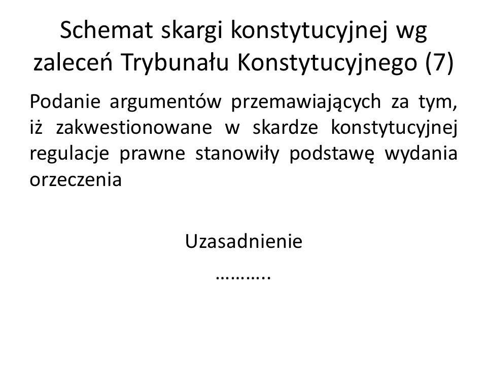 Schemat skargi konstytucyjnej wg zaleceń Trybunału Konstytucyjnego (7)