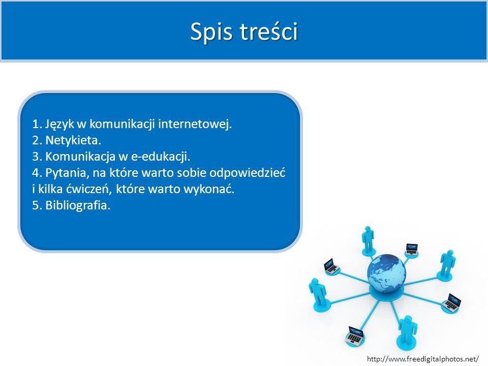 Spis treści 1. Język w komunikacji internetowej. 2. Netykieta.