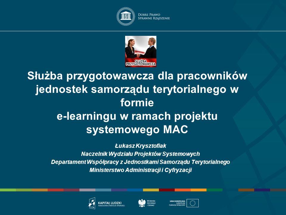 Służba przygotowawcza dla pracowników jednostek samorządu terytorialnego w formie e-learningu w ramach projektu systemowego MAC