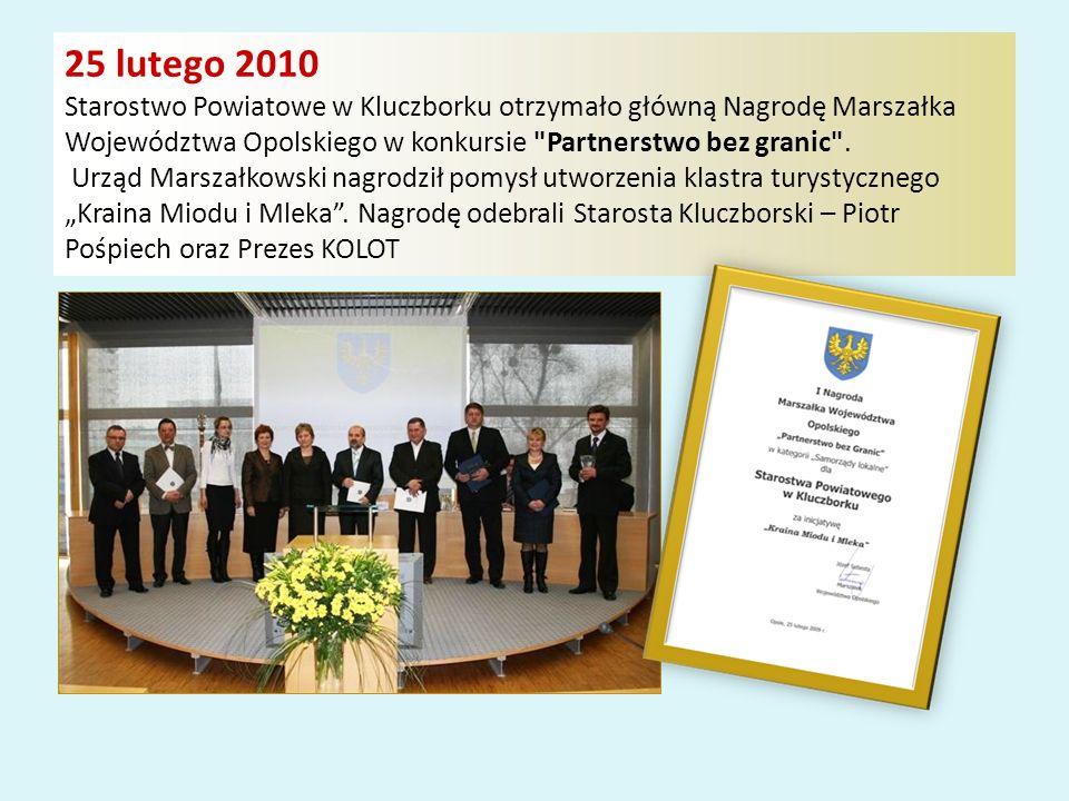25 lutego 2010 Starostwo Powiatowe w Kluczborku otrzymało główną Nagrodę Marszałka Województwa Opolskiego w konkursie Partnerstwo bez granic .