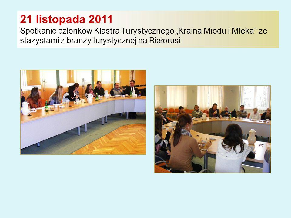 """21 listopada 2011 Spotkanie członków Klastra Turystycznego """"Kraina Miodu i Mleka ze stażystami z branży turystycznej na Białorusi"""