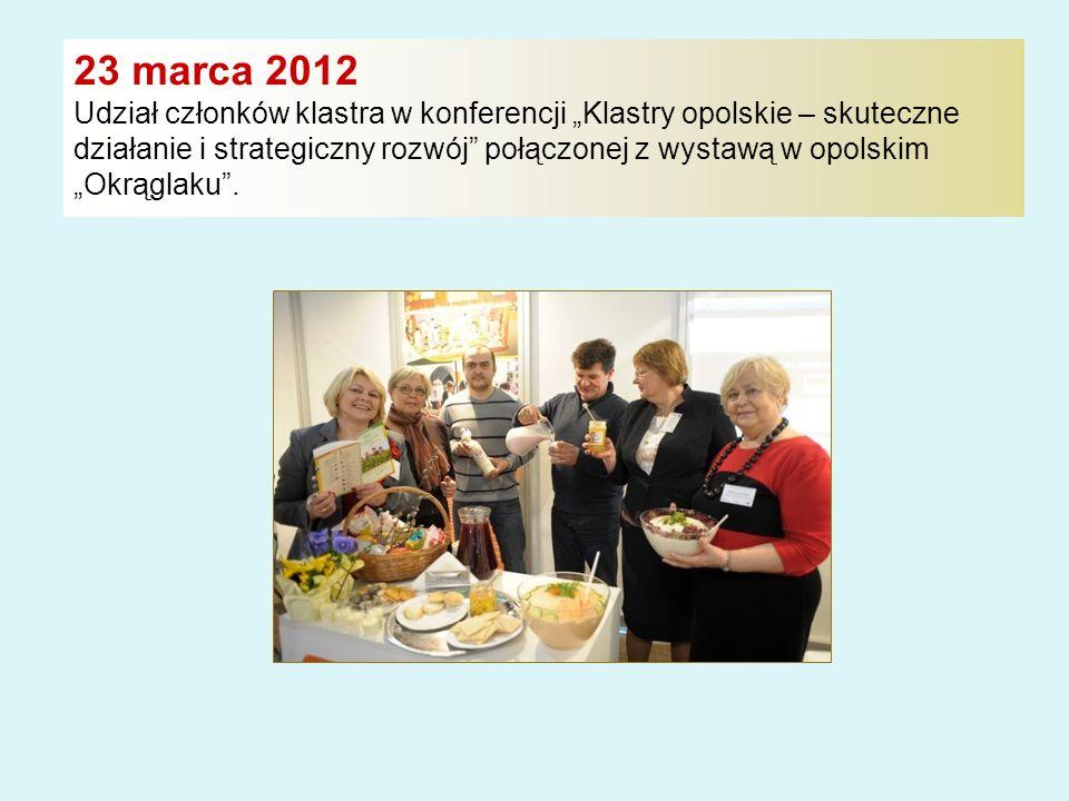 """23 marca 2012 Udział członków klastra w konferencji """"Klastry opolskie – skuteczne działanie i strategiczny rozwój połączonej z wystawą w opolskim """"Okrąglaku ."""