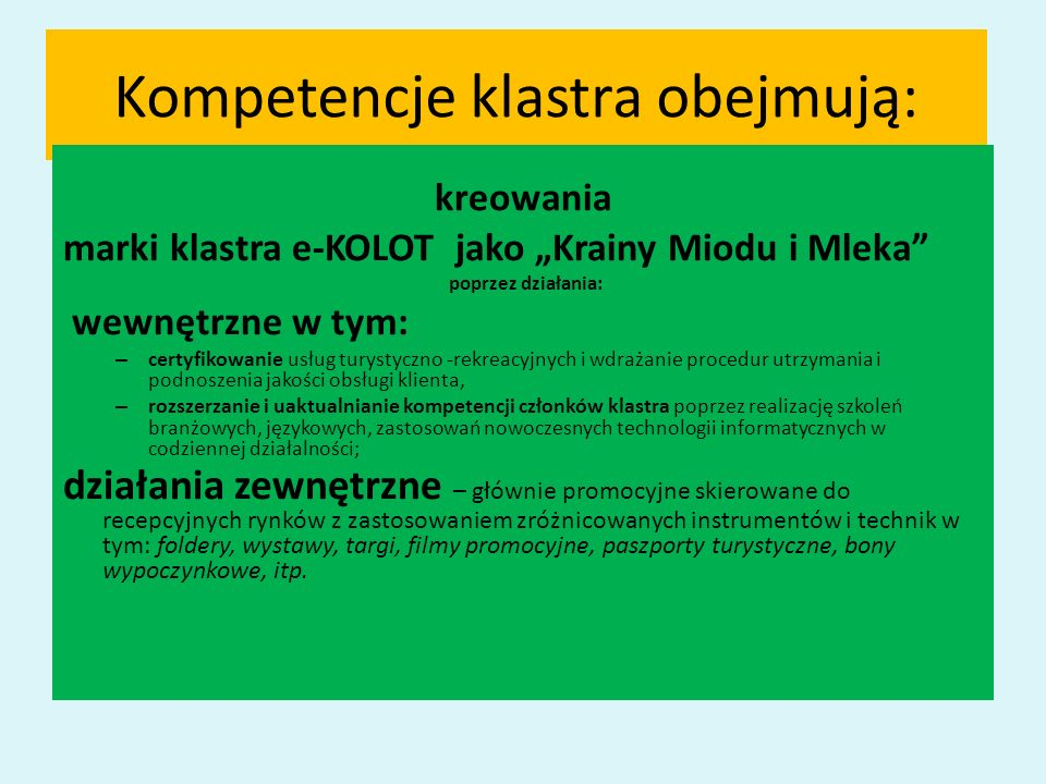 Kompetencje klastra obejmują: