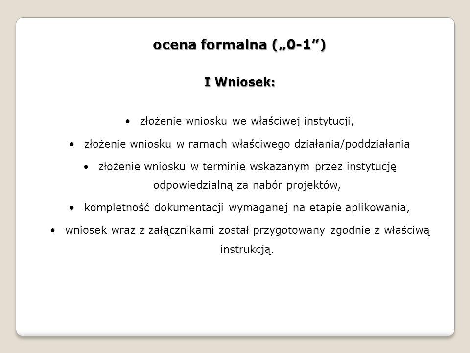 "ocena formalna (""0-1 ) I Wniosek:"