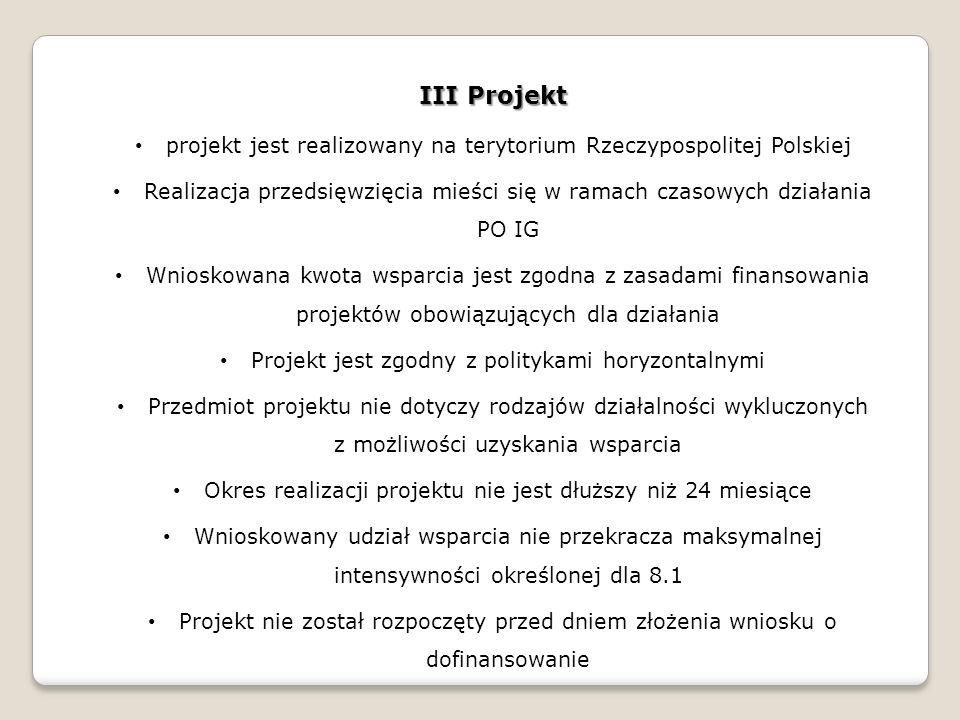 III Projekt projekt jest realizowany na terytorium Rzeczypospolitej Polskiej.