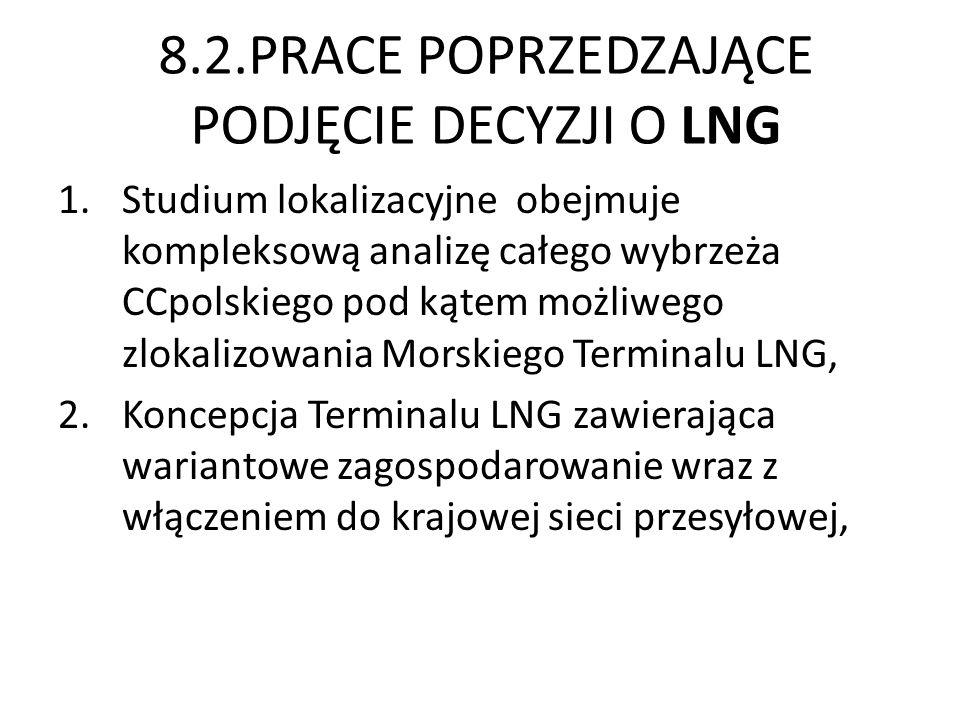 8.2.PRACE POPRZEDZAJĄCE PODJĘCIE DECYZJI O LNG