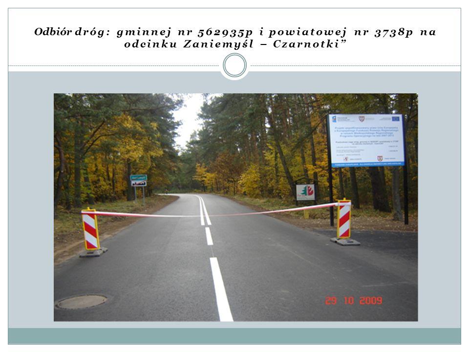 Odbiór dróg: gminnej nr 562935p i powiatowej nr 3738p na odcinku Zaniemyśl – Czarnotki