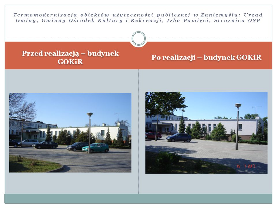 Przed realizacją – budynek GOKiR Po realizacji – budynek GOKiR