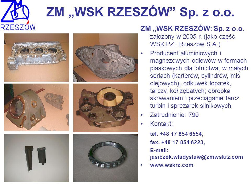 """ZM """"WSK RZESZÓW Sp. z o.o. ZM """"WSK RZESZÓW: Sp. z o.o. założony w 2005 r. (jako część WSK PZL Rzeszów S.A.)"""