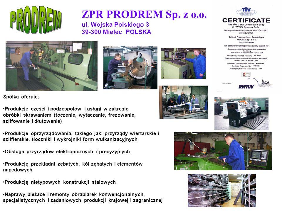 PRODREM ZPR PRODREM Sp. z o.o. ul. Wojska Polskiego 3 39-300 Mielec POLSKA. Spółka oferuje: