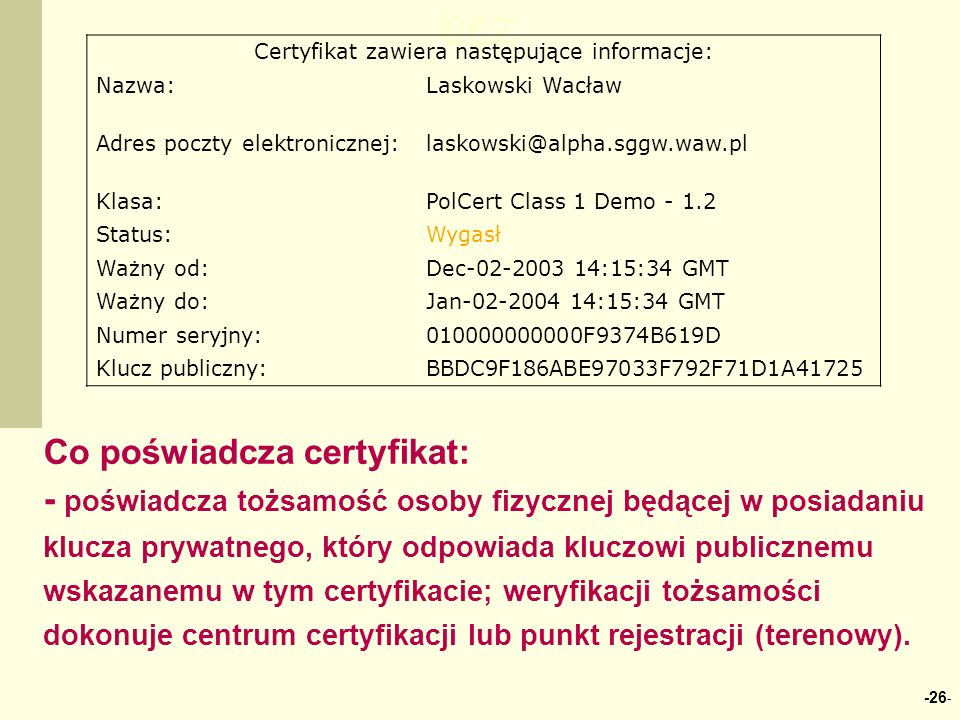Certyfikat zawiera następujące informacje: