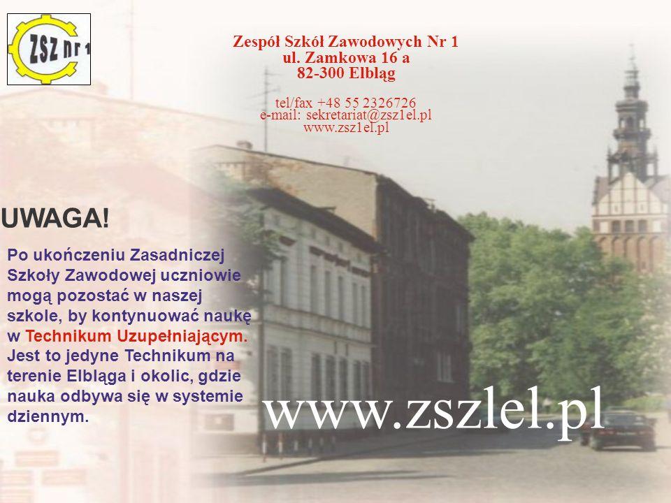 www.zszlel.pl UWAGA! Zespół Szkół Zawodowych Nr 1 ul. Zamkowa 16 a