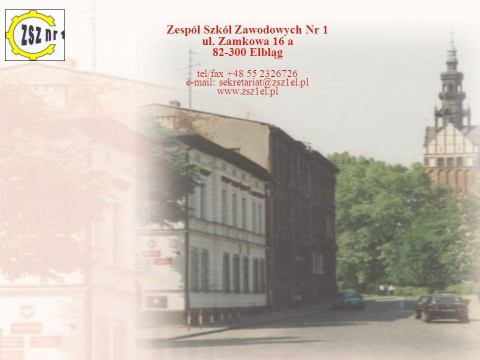 Zespół Szkół Zawodowych Nr 1 ul. Zamkowa 16 a 82-300 Elbląg