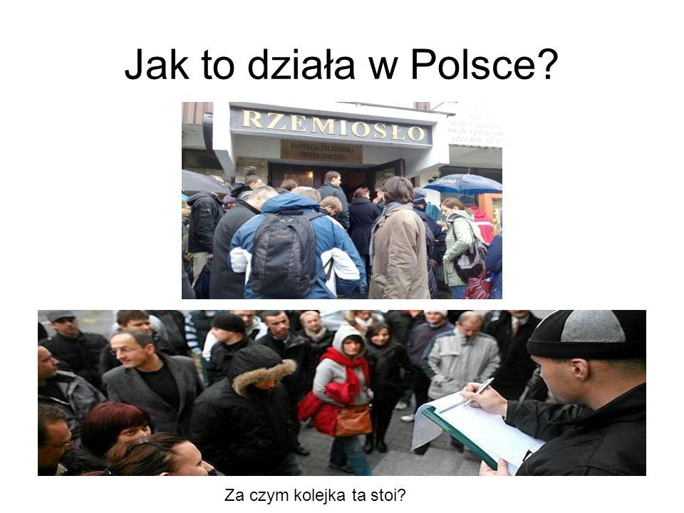 Jak to działa w Polsce Za czym kolejka ta stoi