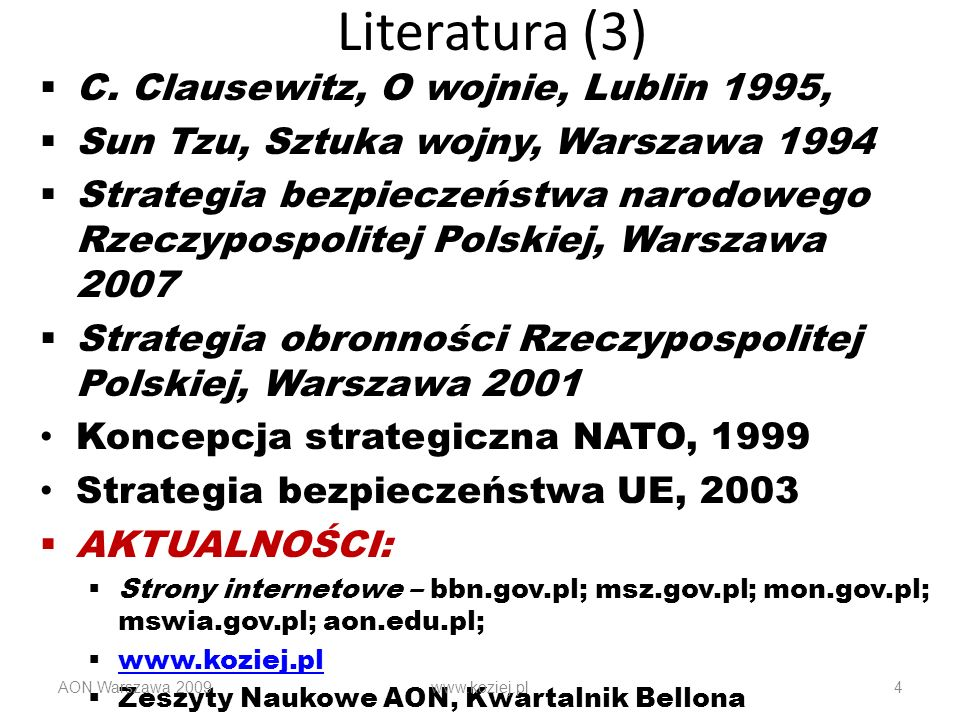 Literatura (3) C. Clausewitz, O wojnie, Lublin 1995,