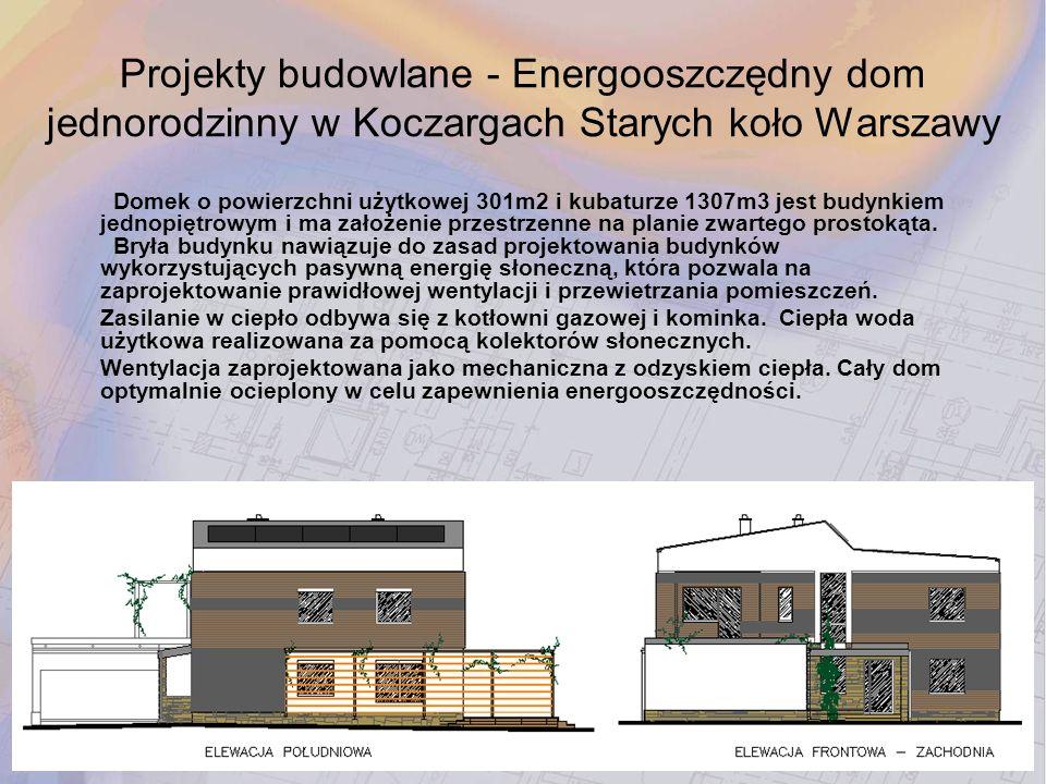 Projekty budowlane - Energooszczędny dom jednorodzinny w Koczargach Starych koło Warszawy