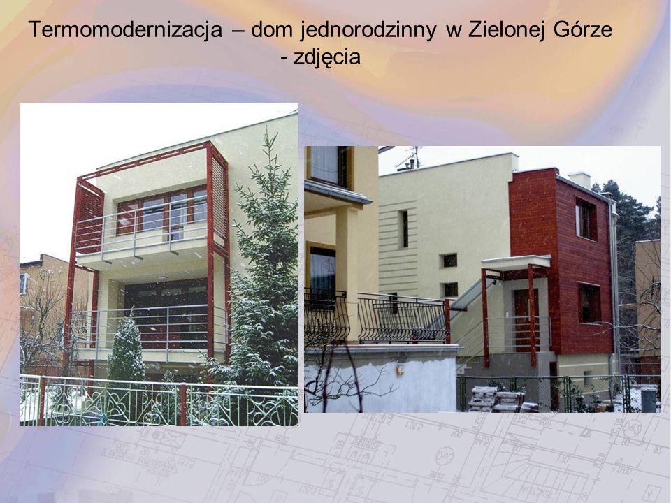 Termomodernizacja – dom jednorodzinny w Zielonej Górze - zdjęcia