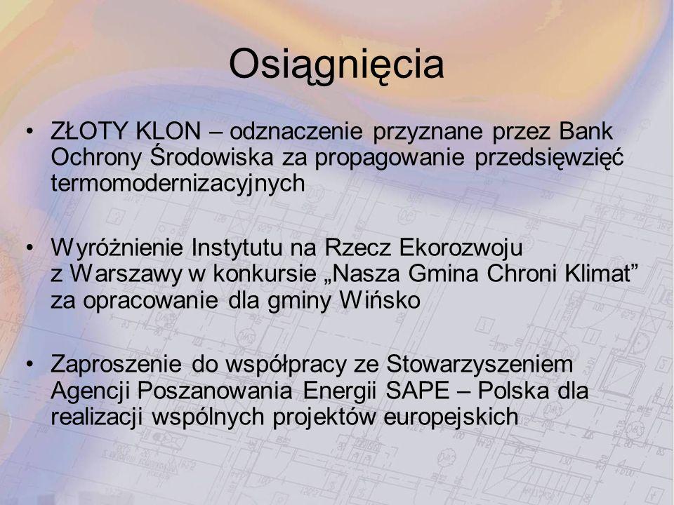 Osiągnięcia ZŁOTY KLON – odznaczenie przyznane przez Bank Ochrony Środowiska za propagowanie przedsięwzięć termomodernizacyjnych.