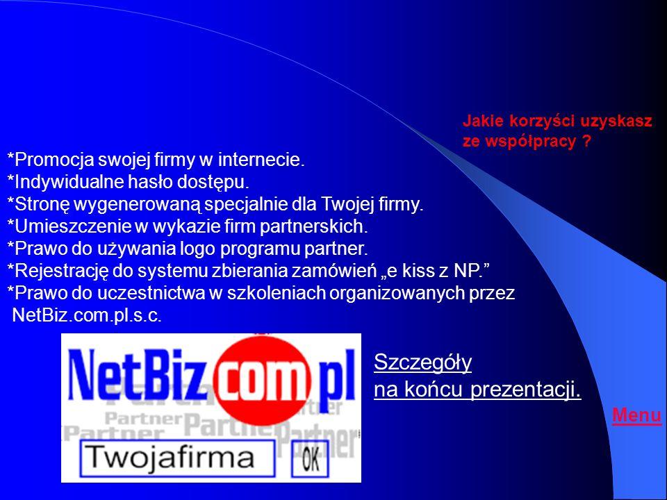Szczegóły na końcu prezentacji. *Promocja swojej firmy w internecie.