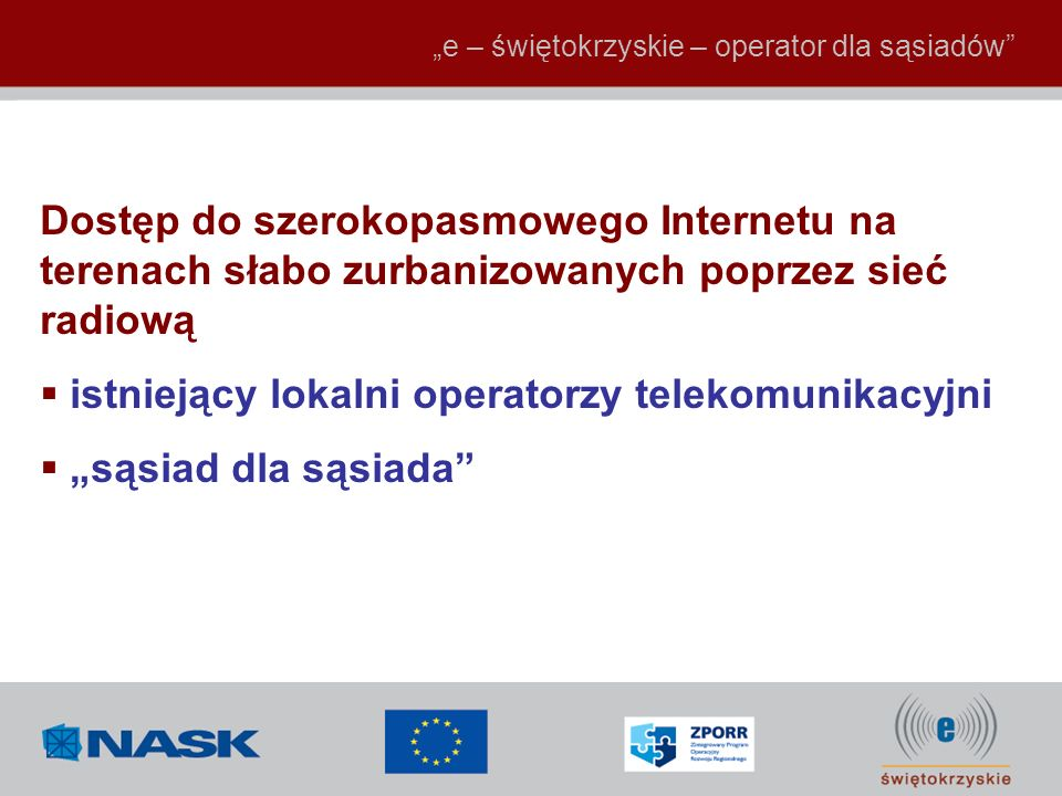 "istniejący lokalni operatorzy telekomunikacyjni ""sąsiad dla sąsiada"