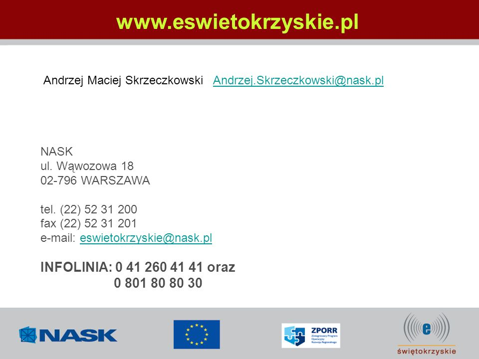 www.eswietokrzyskie.pl INFOLINIA: 0 41 260 41 41 oraz 0 801 80 80 30