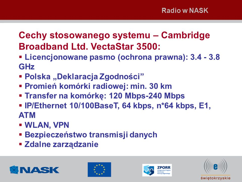 Cechy stosowanego systemu – Cambridge Broadband Ltd. VectaStar 3500: