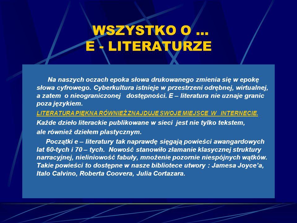 WSZYSTKO O ... E - LITERATURZE