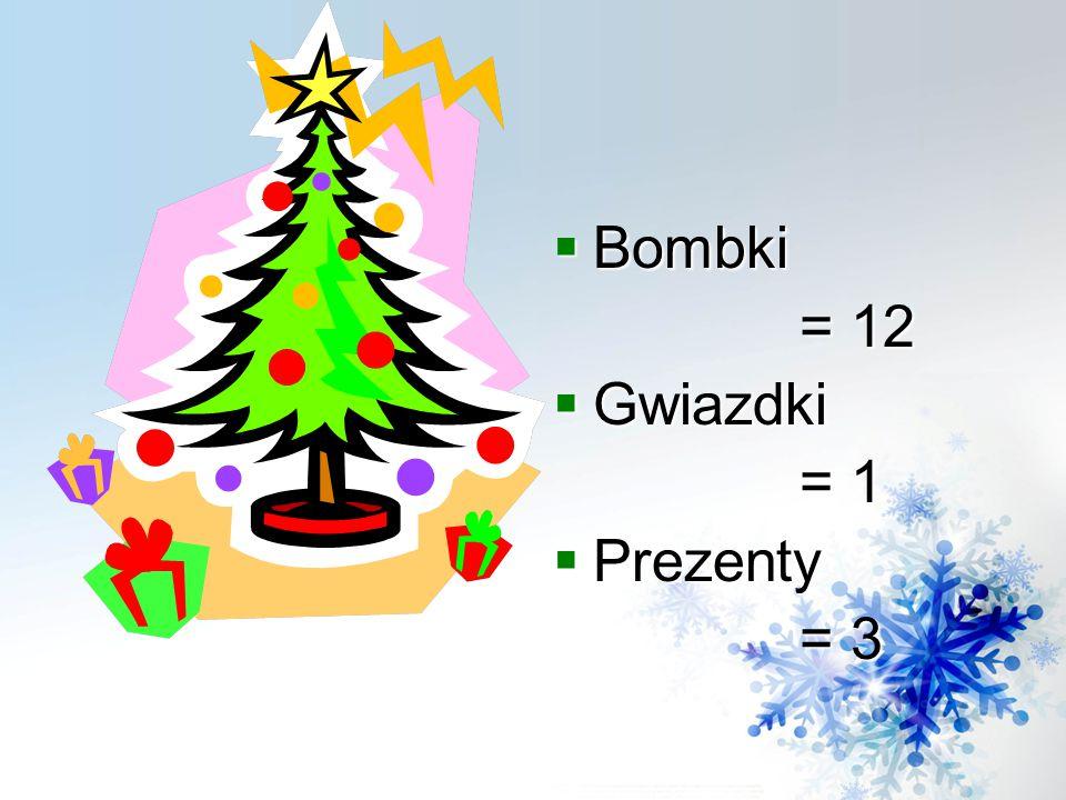 Bombki = 12 Gwiazdki = 1 Prezenty = 3